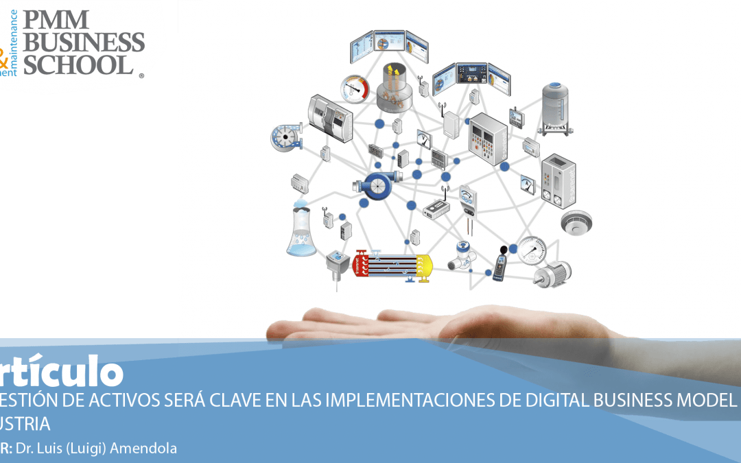 La gestión de activos será clave en las Implementaciones de Digital Business Model en la Industria
